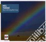 Mel Torme - You're Driving Me Crazy cd musicale di Mel Torme
