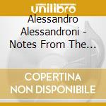 Alessandro Alessandroni - Notes From The Whistler cd musicale di Alessan Alessandroni