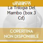 LA TRILOGIA DEL MAMBO  (BOX 3 CD) cd musicale di AUGUSTO ENRIQUEZ Y SU MAMBO BA