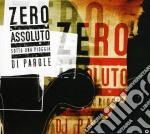 Zero Assoluto - Sotto Una Pioggia Di Parole cd musicale di Zero Assoluto
