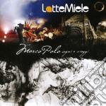 MARCO POLO (SOGNI E VIAGGI)               cd musicale di Miele Latte