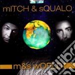 Mitch E Squalo - M&s World cd musicale di MITCH & SQUALO