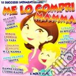 Me Lo Compri Mamma cd musicale di ARTISTI VARI