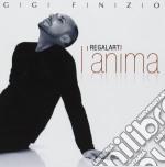 Gigi Finizio - Regalarti L'Anima cd musicale di Gigi Finizio
