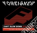 CAN'T SLOW DOWN (MINI ALBUM-EP)           cd musicale di FOREIGNER