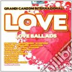 Love - Love Ballads cd musicale di ARTISTI VARI