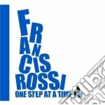 Francis Rossi - One Step At A Time cd musicale di Francis Rossi