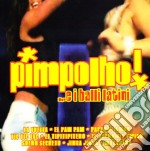 Pimpolho! ...e I Balli Latini cd musicale di ARTISTI VARI