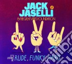 Jack Jaselli & The Great Vibes Foundation - It's Gonna Be Rude Funky Hard cd musicale di Jack Jaselli