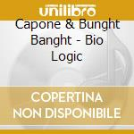 Bio logic cd musicale di CAPONE & BUNG BANG