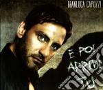 Gianluca Capozzi - E Poi Arrivi Tu cd musicale di Gianluca Capozzi