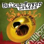 Balkan Fever London cd musicale di Artisti Vari