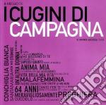 I Cugini Di Campagna - Il Meglio Dei Cugin cd musicale di CUGINI DI CAMPAGNA