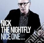Nick The Nightfly - Nice One cd musicale di NICK THE NIGHTFLY