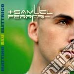 Samuel Ferrari - Mattino Blu Elettrico cd musicale di Samuel Ferrari
