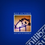 Blue October - Any Man In America cd musicale di October Blue