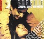 Loredana Berte' / Mia Martini - Sorelle cd musicale di Loredana/marti Berte