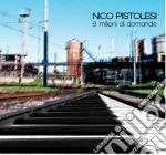 Sei milioni di domande cd musicale di Nico Pistolesi