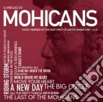 Mohicans - Il Meglio Di cd musicale di Artisti Vari