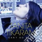 Tanita Tikaram - Can't Go Back cd musicale di Tanita Tikaram