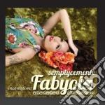 Semplicemente Fabyola - Incantesimo cd musicale di Fabyol Semplicemente