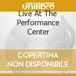 LIVE AT THE PERFORMANCE CENTER cd musicale di RAINER