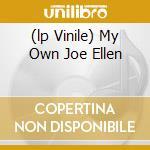 (LP VINILE) MY OWN JOE ELLEN lp vinile di OLSON MARK