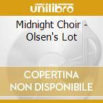 Midnight Choir - Olsen's Lot cd musicale di MIDNIGHT CHOIR