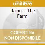Rainer - The Farm cd musicale di RAINER