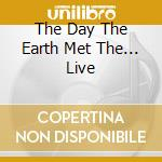 THE DAY THE EARTH MET THE... LIVE cd musicale di ROCKET FROM THE TOMBS