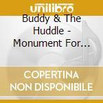 MONUMENT FOR JOHN KALTENBRUNNER cd musicale di BUDDY & THE HUDDLE