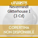 NEVERMIND/GLITTERHOUSE IS 26 cd musicale di ARTISTI VARI by Mojo