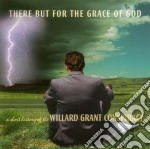 Willard Grant Conspiracy - There But For The Grace Of God cd musicale di WILLARD GRANT CONSPIRACY