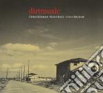 Chris Eckman / Hugo Race / Chris Brokaw - Dirtmusic cd musicale di DIRT MUSIC
