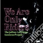 (LP VINILE) We are only riders (lp) lp vinile di Jlp session project