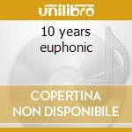 10 years euphonic cd musicale di Kyau & albert