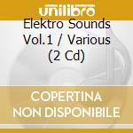 ELEKTRO SOUNDS VOL 1 cd musicale di ARTISTI VARI