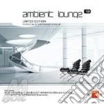 Ambient lounge vol.13 (2cd) cd musicale di ARTISTI VARI