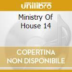 MINISTRY OF HOUSE 14 cd musicale di ARTISTI VARI