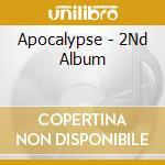 Apocalypse - 2Nd Album cd musicale di Apocalypse