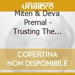 Miten & Deva Premal - Trusting The Silence cd musicale di MITEN & DEVA PREMAL