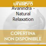 Avanindra - Natural Relaxation cd musicale di AVANINDRA