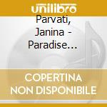 Parvati, Janina - Paradise Chillout cd musicale di Music Beauty