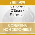 Ceridwen O`Brian - Endless Floating cd musicale di Music Beauty
