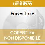 PRAYER FLUTE                              cd musicale di Kokopelli Kailash