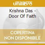 Krishna Das - Door Of Faith cd musicale di Das Krishna
