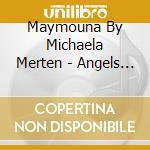 Maymouna By Michaela Merten - Angels Love You cd musicale di MAYMOUNA