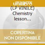 (LP VINILE) Chemistry lesson music...... lp vinile di Brothers Chemical
