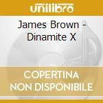 DYNAMITE X cd musicale di BROWN JAMES