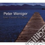 Peter Weniger - Sing Yourself A Dream cd musicale di Weniger Peter